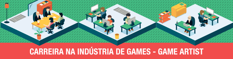 Carreira na indústria de games: design de games, game art ou game design?